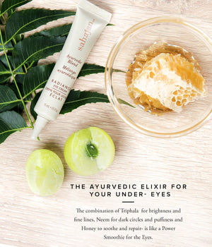The Ayurvedic Elixir for Your Under- Eyes  The combination of Triphala  for brightness and fine lines, Neem for dark circles and puffiness and Honey to soothe and repair- is like a Power Smoothie for the Eyes.