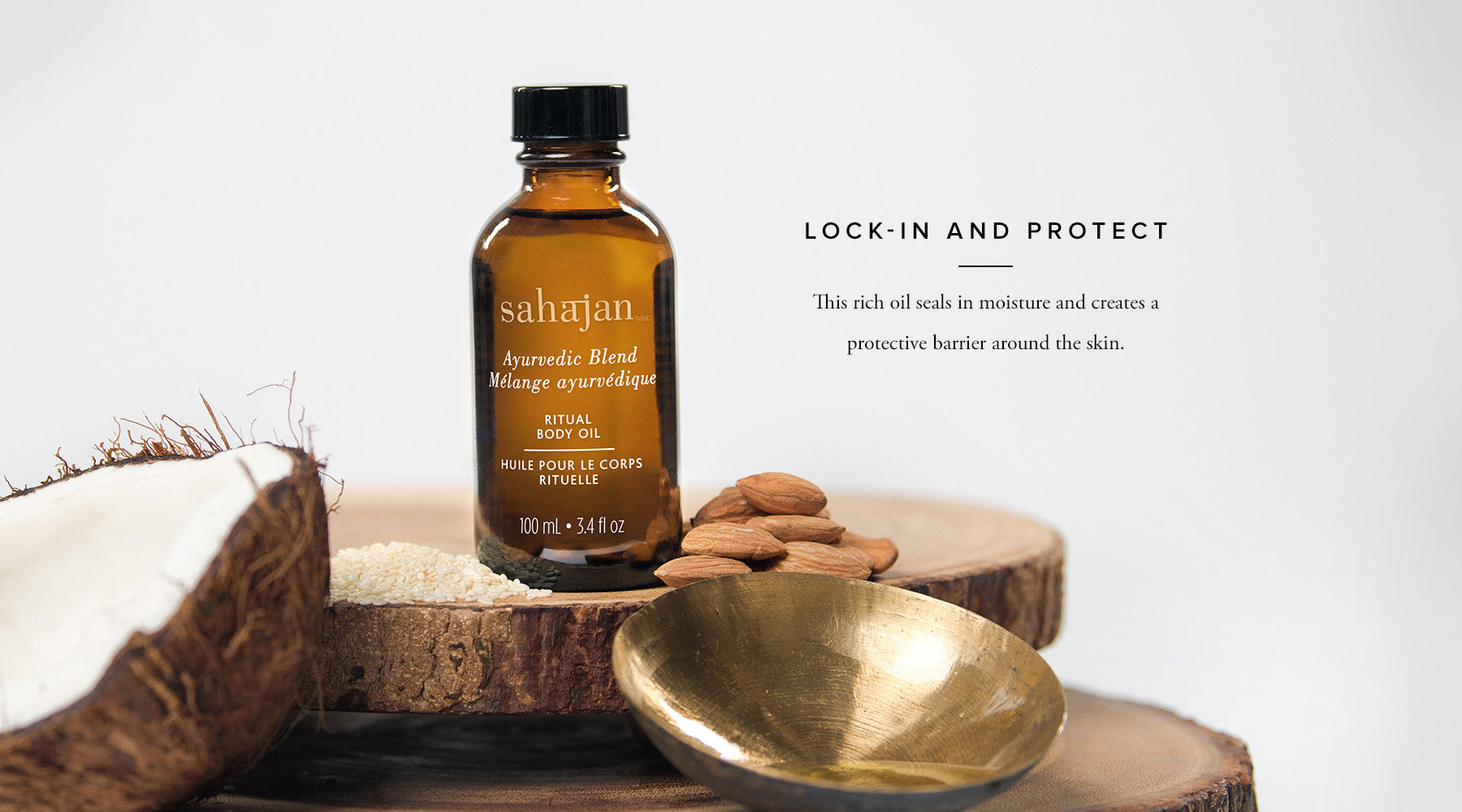 Lock-in and Protect-   This rich oil seals in moisture and creates a protective barrier around the skin
