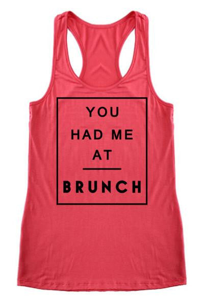 You Had Me At Brunch Tank Top - The Laguna Room