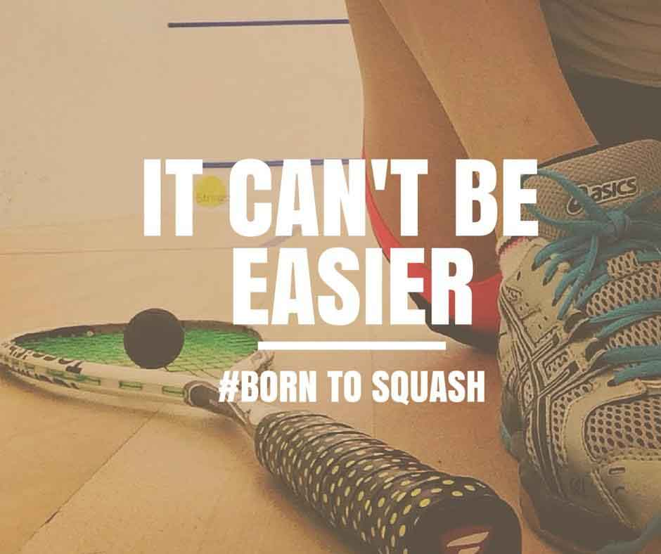 Playing squash is easy. Try it!