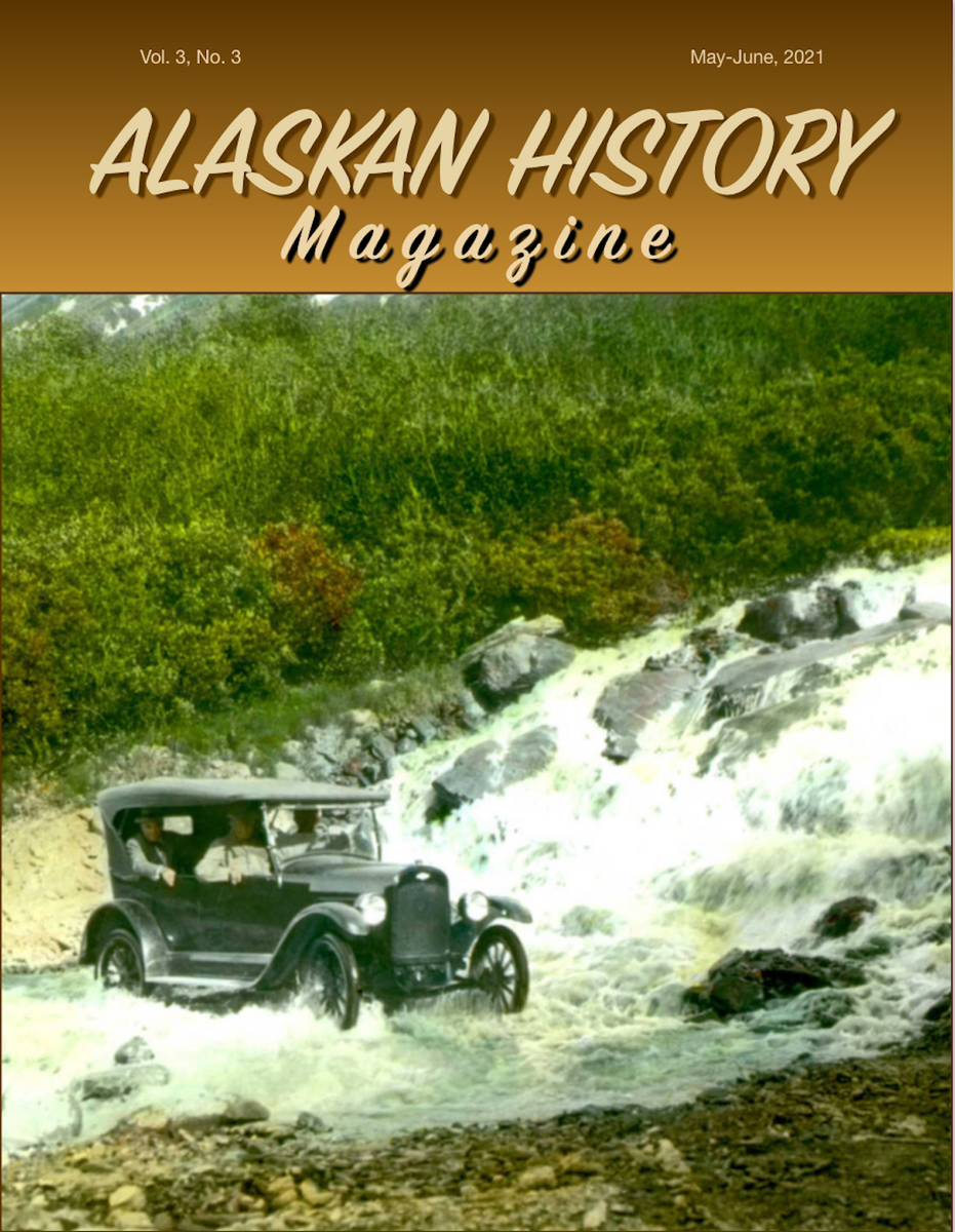 Cover of the May-June 2021 issue of Alaskan History Magazine