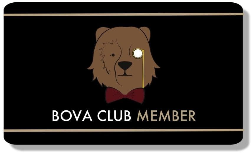 Lifetime Bova Club Membership ($25 One Time Special Offer)