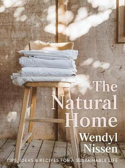 The Natural Home by Wendyl Nissen