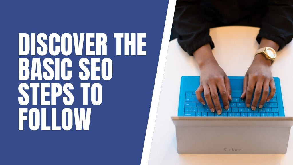 Discover The Basic SEO Steps to Follow