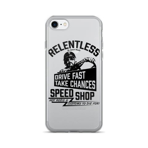 RELENTLESS DRIVE FAST TAKE CHANCES  iPhone 7/7 Plus Case