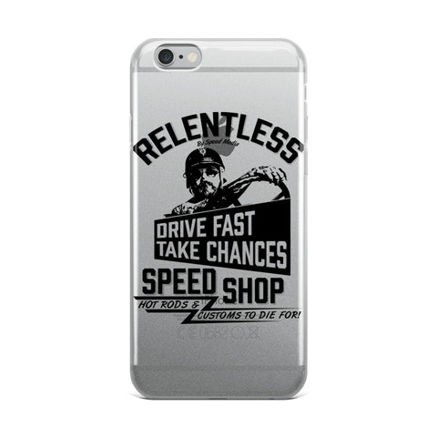 RELENTLESS DRIVE FAST TAKE CHANCES iPhone 6/6s, 6/6s Plus Case
