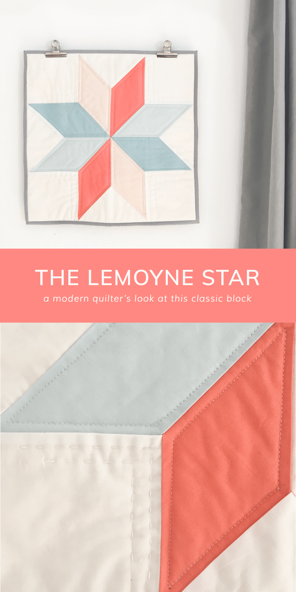 A Modern quilter's look at the LeMoyne Star, a classic quilting block