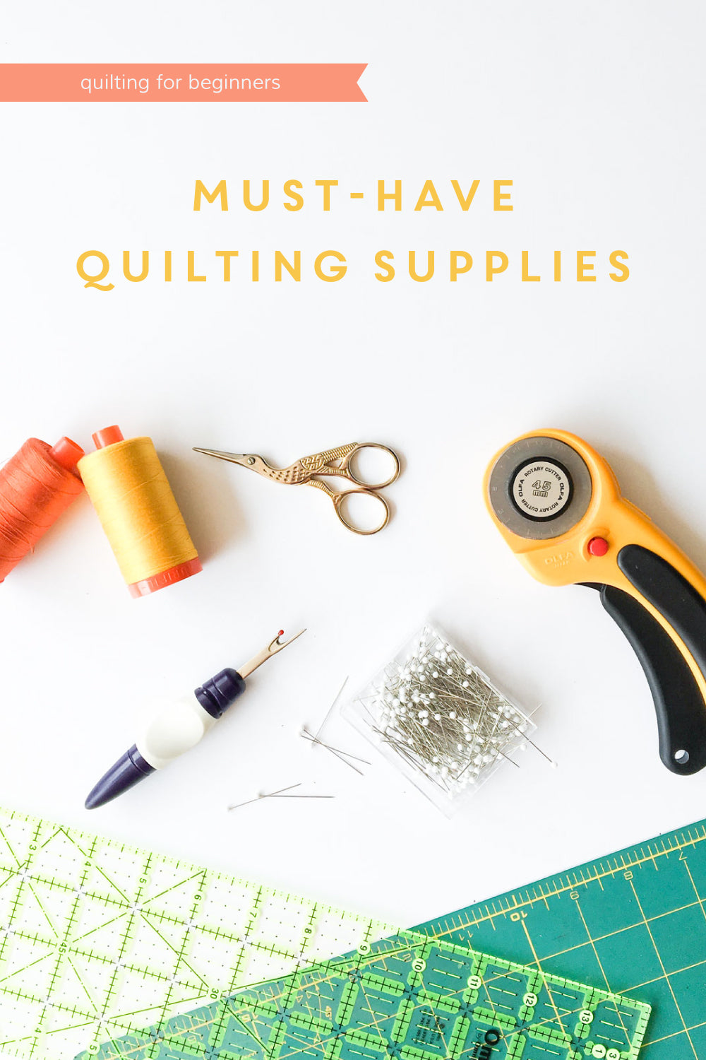 Quilting for Beginners: The must-have quilting supplies every beginner quilter should have!