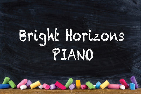 Bright Horizons PIANO!