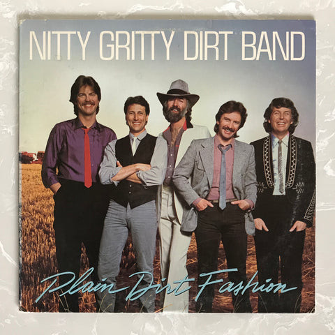 Nitty Gritty Dirt Band, Plain Dirt Fashion