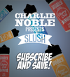 Charlie Noble Slush Subscription