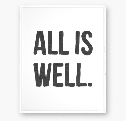 Copy of ALL IS WELL - Art print - 8x10 WS