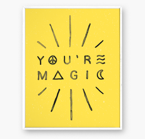 YOU'RE MAGIC - Art print - 8x10 WS