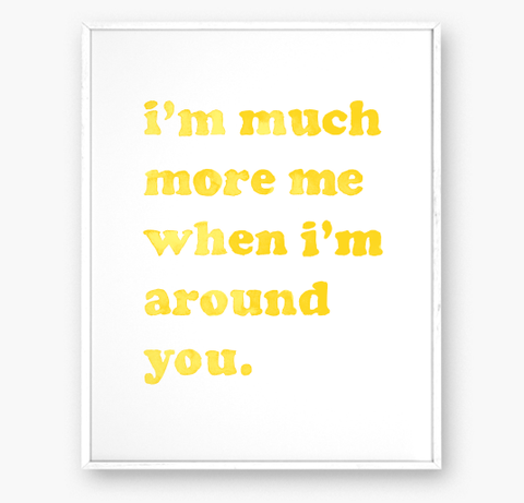 MORE ME - Art print - 8x10 WS