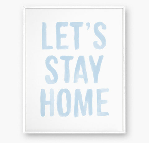 STAY HOME - Art print - 8x10