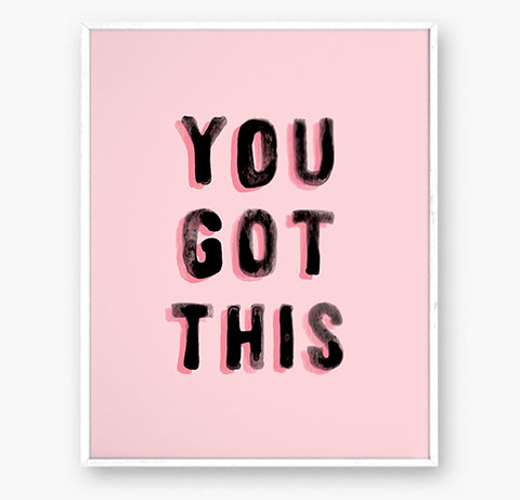 YOU GOT THIS - Art print - 8x10