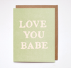 Love you babe - Card