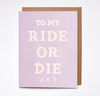 Ride or Die - Card