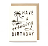 HAVE A RELAXING BIRTHDAY- Card