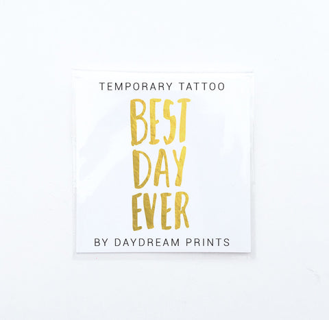 Single 'Best Day Ever' Flash Tattoo
