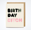 BIRTHDAY BITCH - Card