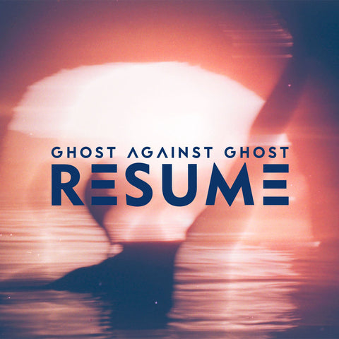 Resume by Ghost Against Ghost