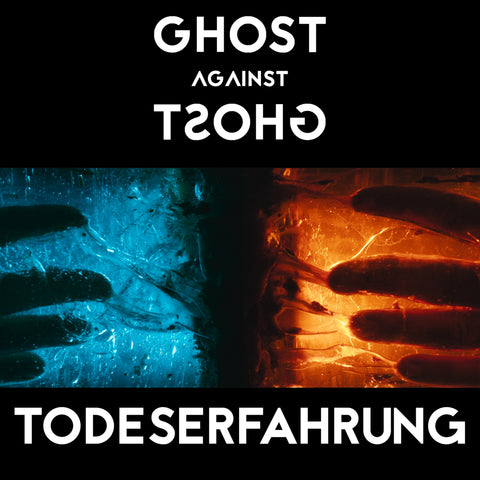 Todeserfahrung by Ghost Against Ghost