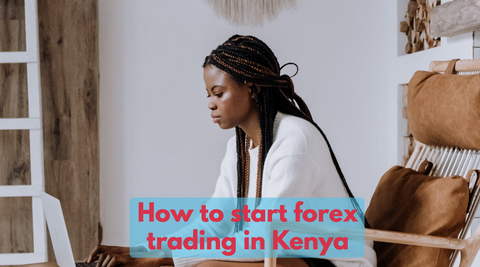 How to start forex trading in Kenya   best forex system   best indicators
