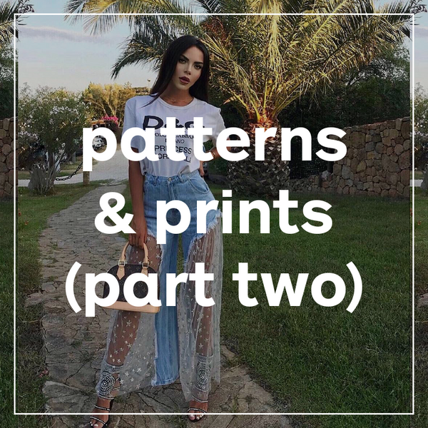 Patterns & Prints (Part Two)