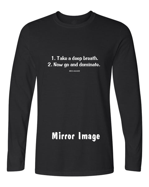 Go and Dominate Mirror Long Sleeve Tee