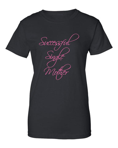 Successful Single Mother Ladies Fit Tee