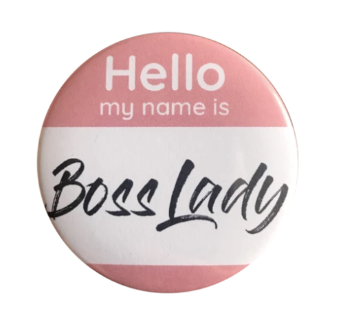 The Card Bureau Boss Lady Button | Home & Gifts | $5