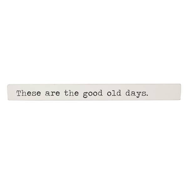 Dev D + Co. Inspiration Stick | These Are The Good Old Days | Home & Gifts | $24