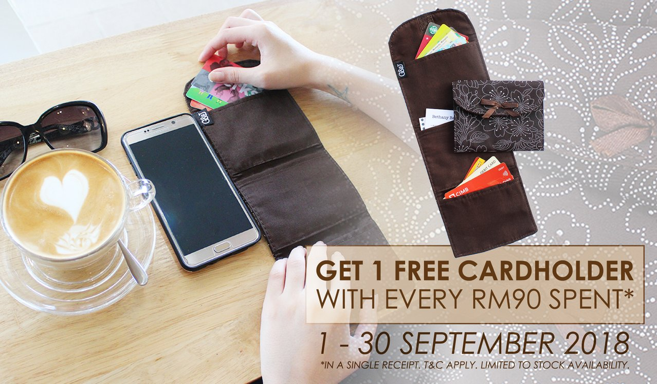Get a free cardholder with every RM90 spent!