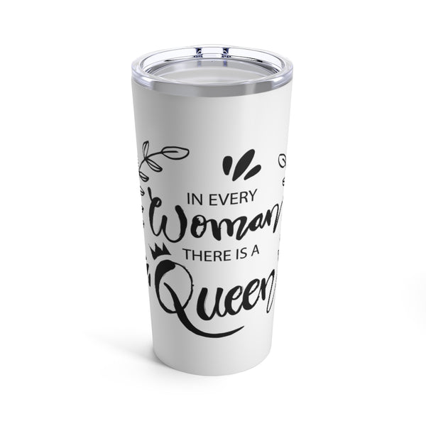 Queen Quote Tumbler 20oz