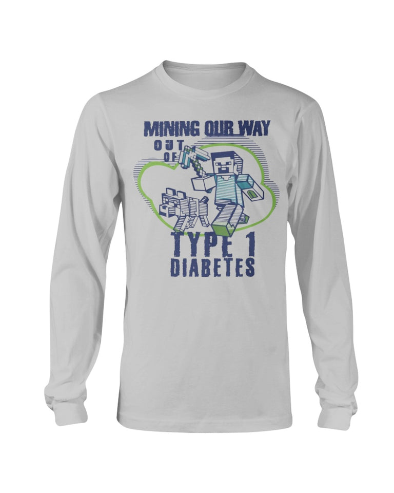 Mining Our Way Out Of Type One Diabetes T-Shirt