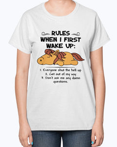 HORSE RULES WHEN I FIRST WAKE UP EVERYONE SHUT THE HELL UP SHIRT