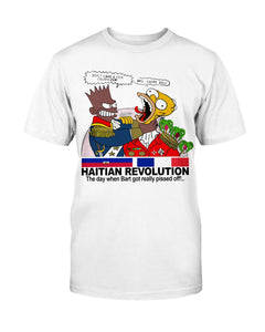 HAITIAN REVOLUTION SHIRT THE DAY WHEN BART GOT REALLY PISSED OFF!...
