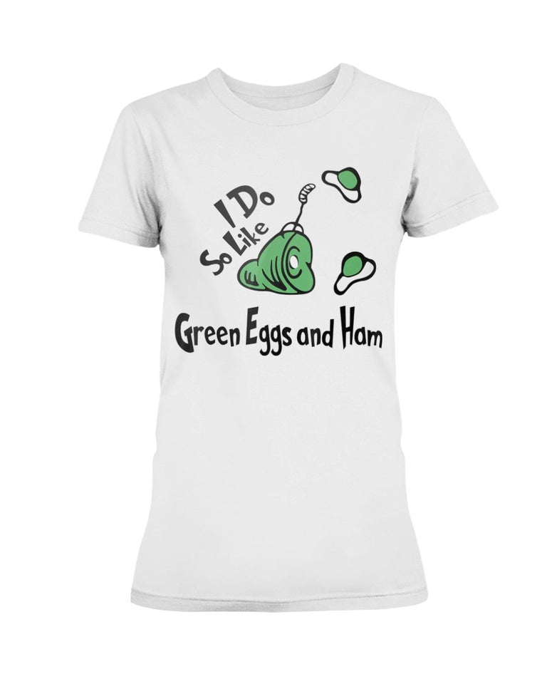 Do You Like Green - Eggs and Ham Shirt For St Patrick's Day