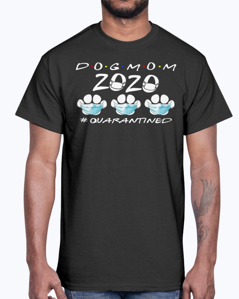 DOG MOM 2020 QUARANTINED T-SHIRT