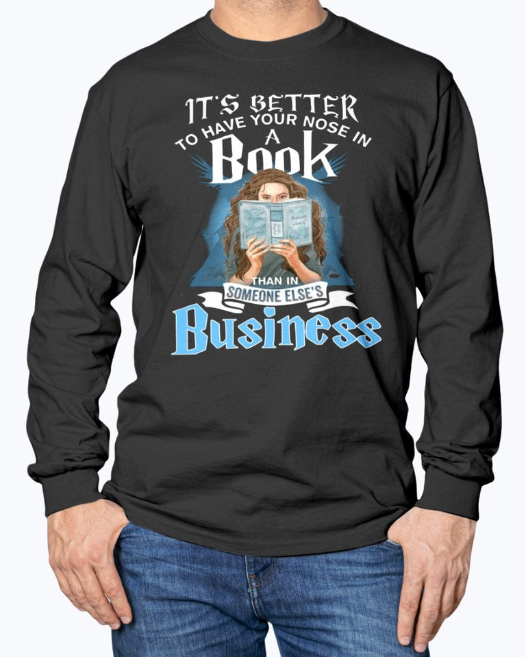 IT'S BETTER TO HAVE YOUR NOSE A BOOK THAT IN SOMEONE ELSE'S BUSINESS SHIRT