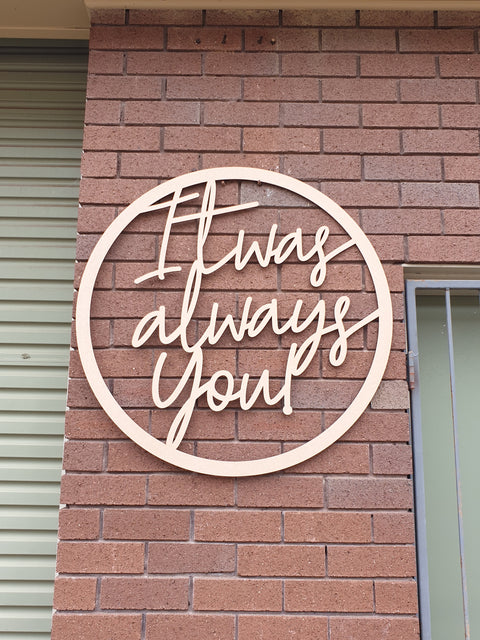 It was Always You! Wall Hoop Sign