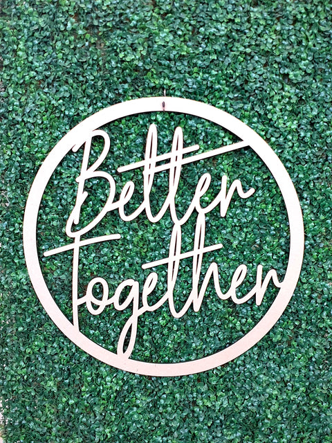 Better Together Wall Hoop Sign