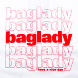 Baglady Have A Nice Day T Shirt