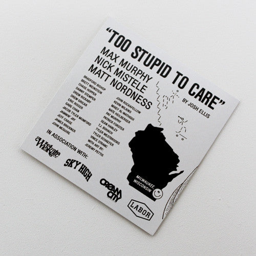 Too Stupid To Care