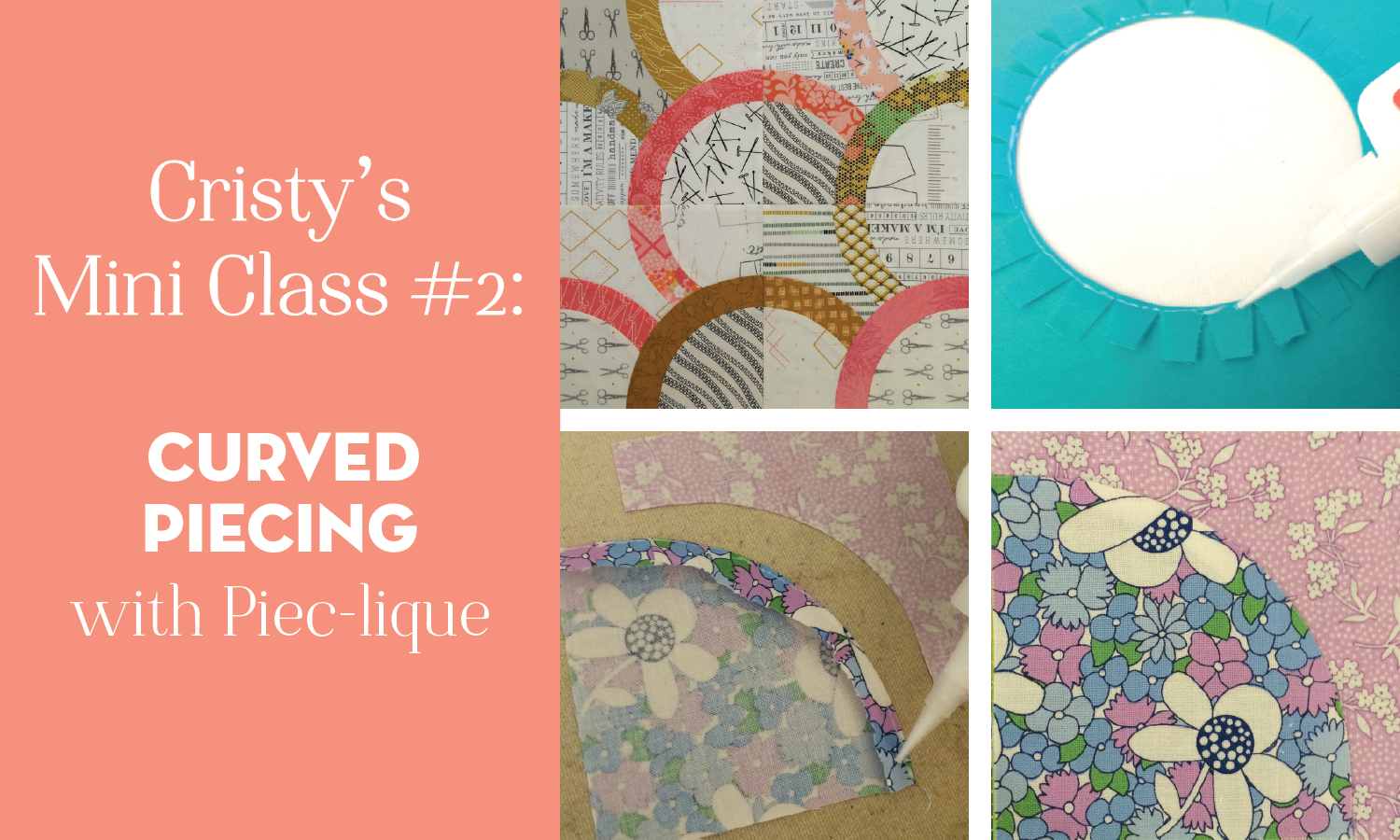 Curved Piecing Mini Class now on YouTube