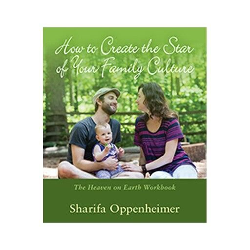How to Create the Star of your Family Culture, the Heaven on Earth Workbook