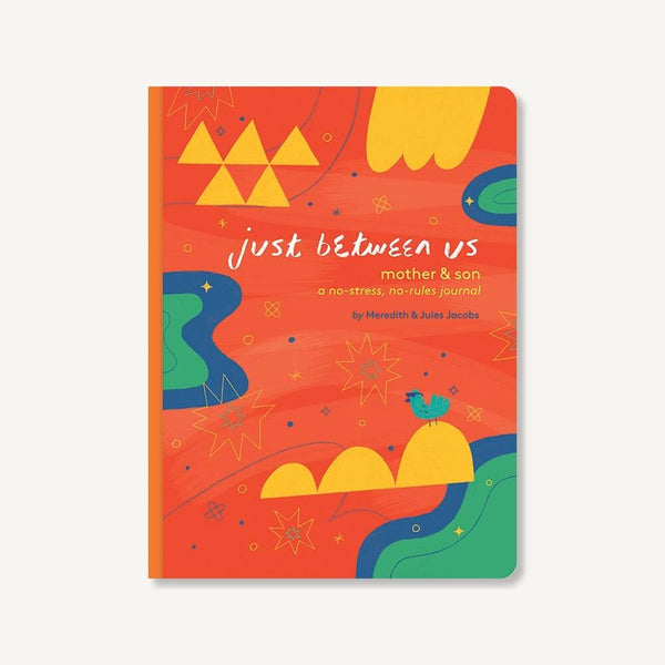 Just Between Us - a no-stress, no-rules journal for mothers and sons