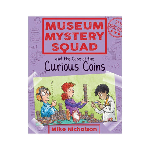 Museum Mystery Squad and the Case of the Curious Coins (Book III in the Series)