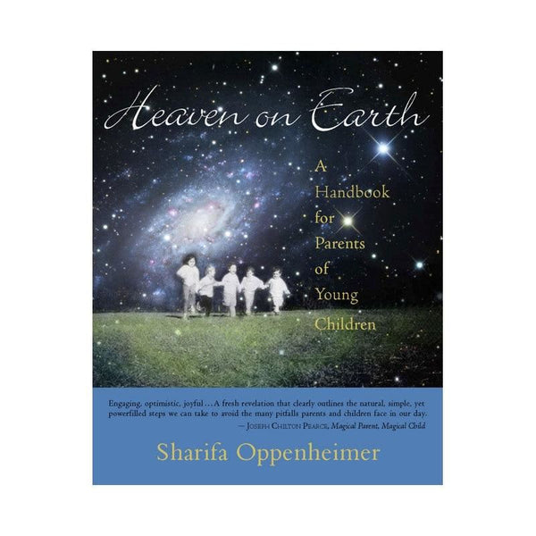Heaven on Earth, a Handbook for Parents of Young Children